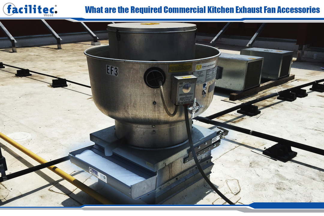 What Are The Required Commercial Kitchen Exhaust Fan Accessories